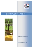 Rubber Sector Profile: Value	Chain Unit Trade Promotion Department Ministry of Commerce, Cambodia