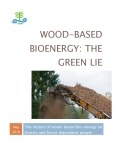 WOOD-BASED    BIOENERGY: THE  GREEN LIE