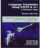 Language Translation Using Pccts and C++ : a Reference Guide