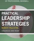PRACTICAL LEADERSHIP STRATEGIES Lessons from the World of Professional Baseball