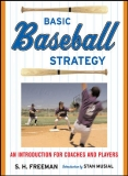 BASIC Baseball STRATEGY AN INTRODUCTION FOR COACHES AND PLAYERS