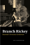Branch Rickey Baseball's Ferocious Gentleman