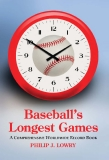 Baseball's Longest Games A Comprehensive Worldwide Record Book