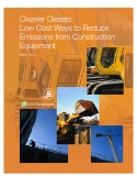 Cleaner Diesels:   Low Cost Ways to Reduce  Emissions from Construction  Equipment