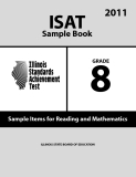 ISAT Sample Book 8: Sample Items for Reading and Mathematics 2011