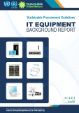 Sustainable Procurement Guidelines IT EQUIPMENT BACKGROUND REPORT