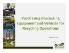 Purchasing Processing  Equipment and Vehicles for   Recycling Operations