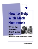 How to Help  With Math  Homework - When the  Answers  Aren't in the  Book   (A Guide for Students, Families, & Friends)