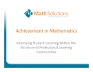 Achievement in Mathematics - Improving Student Learning Within the  Structure of Professional Learning  Communities