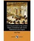 Civil Government in the United States Considered with Some Reference to Its Origins