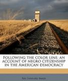 Following the Color Line an account of Negro citizenship in the American democracy