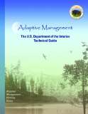 Adaptive Management - The U.S. Department of the Interior Technical Guide