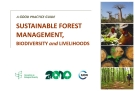 A GOOD PRACTICE GUIDE SUSTAINABLE FOREST MANAGEMENT, BIODIVERSITY AND LIVELIHOODS