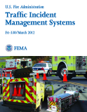 U.S. Fire Administration Traffic Incident Management Systems