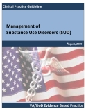 Management of Substance Use Disorder s (SUD): VA/DoD Evidence Based Practice