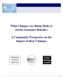 What Changes Are Being Made to Social Assistance Benefits: A Community Perspective on the Impact of these Changes.