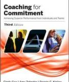 Coaching for Commitment ACHIEVING SUPERIOR PERFORMANCE FROM INDIVIDUALS AND TEAMS
