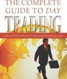 THE COMPLETE GUIDE TO DAY TRADING A Practical Manual From A Professional Day Trading Coach