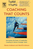 Coaching That Counts Harnessing the Power of Leadership Coaching to Deliver Strategic Value