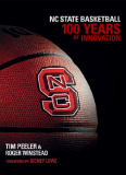 NC STATE BASKETBALL 100 YEARS OF INNOVATION