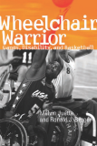 Wheelchair Warrior GANGS, DISABILITY, AND BASKETBALL