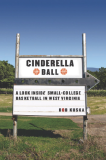 Cinderella Ball: A Look Inside Small-College Basketball in West Virginia