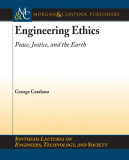 ENGINEERING ETHICS: PEACE, JUSTICE, AND THE EARTH