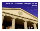 NIH at the Crossroads: Strategies for the  Future