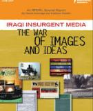 THE WAR OF IMAGES AND IDEAS IRAQI INSURGENT MEDIA