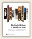 Meeting the Challenge of Media Preservation: Strategies and Solutions