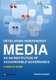 DEVELOPING INDEPENDENT  MEDIA AS AN INSTITUTION OF  ACCOUNTABLE GOVERNANCE