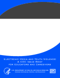Electronic Media and Youth Violence:  A CDC Issue Brief  for Educators and Caregivers