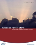 America's Perfect Storm Three Forces Changing Our Nation's Future