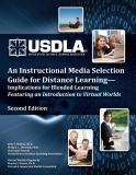 AN INSTRUCTION MEDIA SELECTION GUIDE FOR DISTANCE LEARNING-IMPLICATIONS FOR BLENDED LEARNING FEATURING AN INTRODUCTION TO VIRTUAL WORLDS