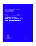 Children, Media, and Race  Media Use Among   White, Black, Hispanic, and  Asian American Children