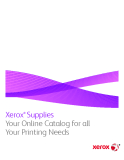Xerox ®  Supplies   Your Online Catalog for all  Your Printing Needs