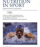 NUTRITION IN SPORT: VOLUME VII OF THE ENCYCLOPAEDIA OF SPORTS MEDICINE AN IOC MEDICAL COMMISSION PUBLICATION