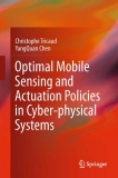 Optimal Mobile Sensing and Actuation Policies in Cyber-physical Systems