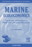 Marine  Ecologonomics:  The  Ecology  and  Economics  of  Marine  Natural  Resources  Management