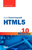 Steven Holzner  Sams Teach Yourself  HTML5 in 10 Minutes