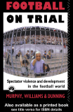 FOOTBALL ON TRIAL Spectator violence and development in the football world