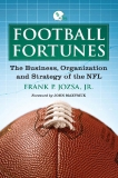 Football Fortunes The Business, Organization, and Strateg y of the NFL
