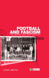Football and Fascism The National Game under Mussolini