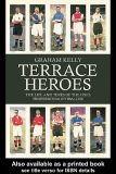 Terrace Heroes The life and times of the 1930s professional footballer
