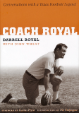 Coach Royal Conversations with a Texas Football Legend
