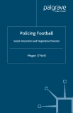Policing Football Social Interaction and Negotiated Disorder