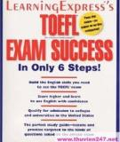 LearningExpress ® 's TOEFL® [Test of English as a Foreign Language™] EXAM SUCCESS In Only 6 Steps!