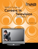 Careers in Television NAB's Guide to Second Edition