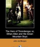 The Hero of Ticonderoga or Ethan Allen and his Green Mountain Boys