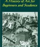 Title: A History of Art for Beginners and Students: Painting, Sculpture, Architecture Painting